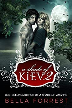 A Shade of Kiev 2 by [Bella Forrest]