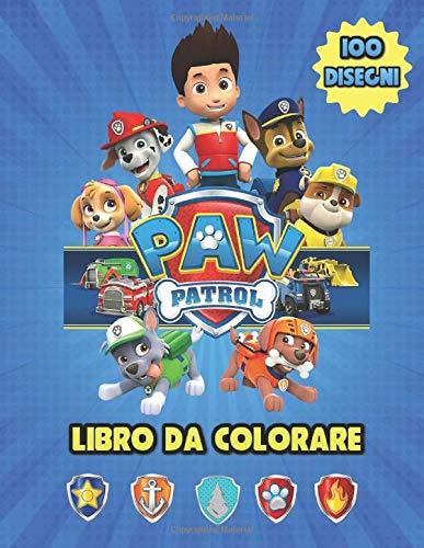 Paw Patrol Libro da Colorare: Belle Illustrazioni Libri Da Colorare Bambini E Fan - 100 disegni