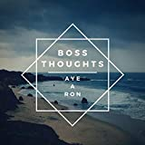 Boss Thoughts [Explicit]