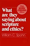 What Are They Saying About Scripture and Ethics? (Fully Revised and Expanded Edition)