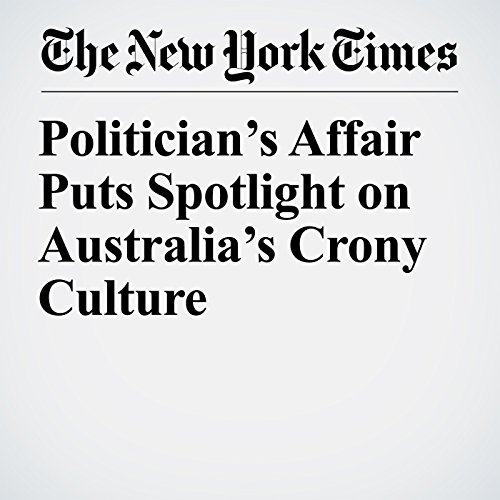 Politician's Affair Puts Spotlight on Australia's Crony Culture copertina