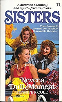 Never a Dull Moment - Book #11 of the Sisters