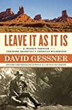 Leave It As It Is: A Journey Through Theodore Roosevelt s American Wilderness