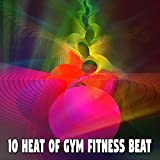 10 Heat of Gym Fitness Beat