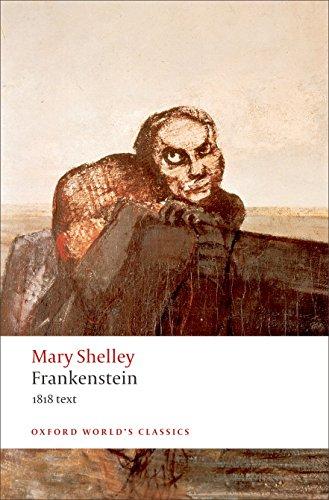 Frankenstein: Or the Modern Prometheus - The 1818 Text