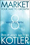 Market Your Way to Growth: 8 Ways to Win