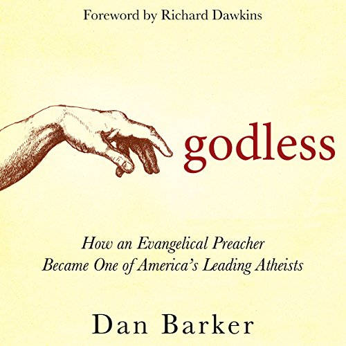 Godless     How an Evangelical Preacher Became One of America's Leading Atheists              Autor:                                                                                                                                 Dan Barker,                                                                                        Richard Dawkins - foreword                               Sprecher:                                                                                                                                 Richard Dawkins,                                                                                        Dan Barker                      Spieldauer: 19 Std. und 26 Min.     6 Bewertungen     Gesamt 4,5