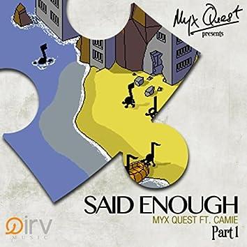 Said Enough, Pt. 1 (feat. Camie)