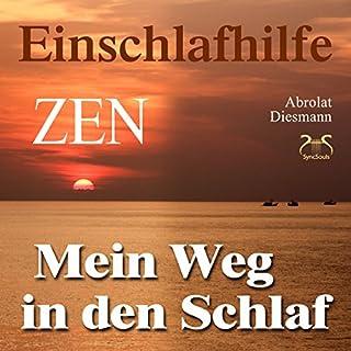 Mein Weg in den Schlaf     Einschlafhilfe nach ZEN              Autor:                                                                                                                                 Franziska Diesmann                               Sprecher:                                                                                                                                 Torsten Abrolat                      Spieldauer: 27 Min.     82 Bewertungen     Gesamt 4,5