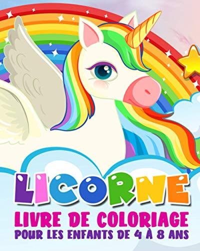 licorne livre de coloriage pour les enfants de 4 à 8 ans: idée cadeau anniversaire