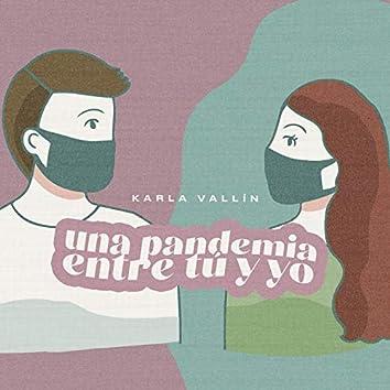 Una Pandemia Entre Tú y Yo