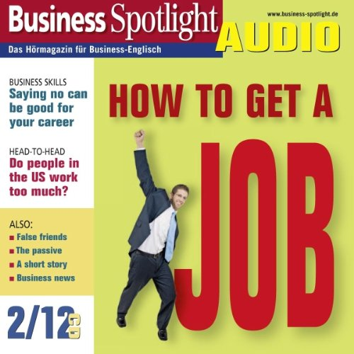 Business Spotlight Audio - How to get a job. 2/2012 audiobook cover art