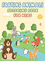 Farting Animals Coloring Book for Kids: Funny Farting Coloring Book For Kids, Fart Jokes for Kids