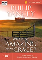 What's So Amazing About Grace?: A Ten Session Investigation of Grace: Small Group Edition [DVD]