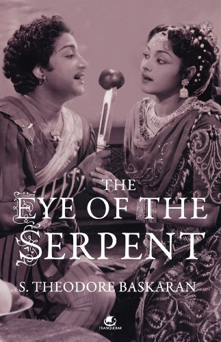 THE EYE OF THE SERPENT: AN INTRODUCTION TO TAMIL CINEMA (English Edition)