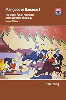 Mangoes or Bananas?: The Quest for an Authentic Asian Christian Theology