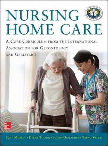 Compare Textbook Prices for Nursing Home Care 1 Edition ISBN 9780071807654 by Morley, John,Tolson, Debbie,Ouslander, Joseph,Vellas, Bruno