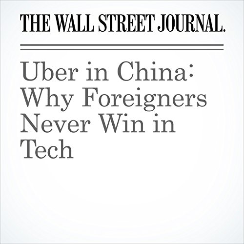 Uber in China: Why Foreigners Never Win in Tech audiobook cover art