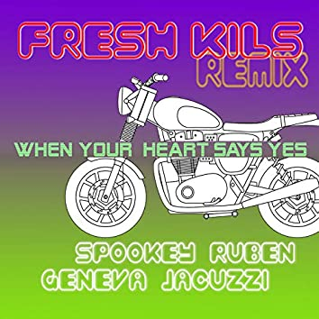 When Your Heart Says Yes (Fresh Kils Remix)