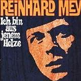 Songtexte von Reinhard Mey - Ich bin aus jenem Holze