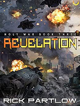 Revelation: A Military Sci-Fi Series (Holy War Book 3) by [Rick Partlow]