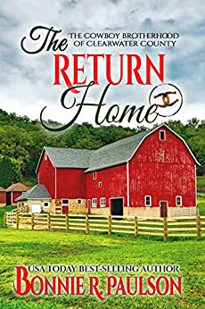 The Return Home: A sweet western romance (The Cowboy Brotherhood of Clearwater County Book 1) by [Bonnie R. Paulson]