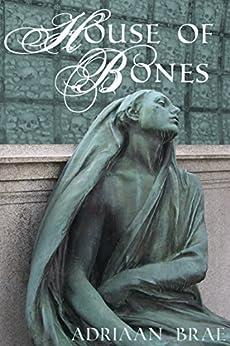 House of Bones (Short) by [Adriaan Brae]