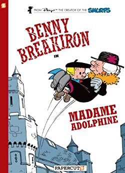 [Peyo, Will Maltaite]のBenny Breakiron #2: Madame Adolphine (English Edition)