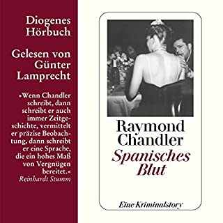 Spanisches Blut                   Autor:                                                                                                                                 Raymond Chandler                               Sprecher:                                                                                                                                 Günter Lamprecht                      Spieldauer: 2 Std. und 16 Min.     31 Bewertungen     Gesamt 4,3