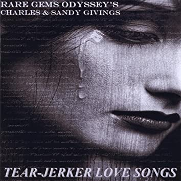 Tear-Jerker Love Songs