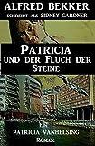 Patricia und der Fluch der Steine: Ein Patricia Vanhelsing Roman
