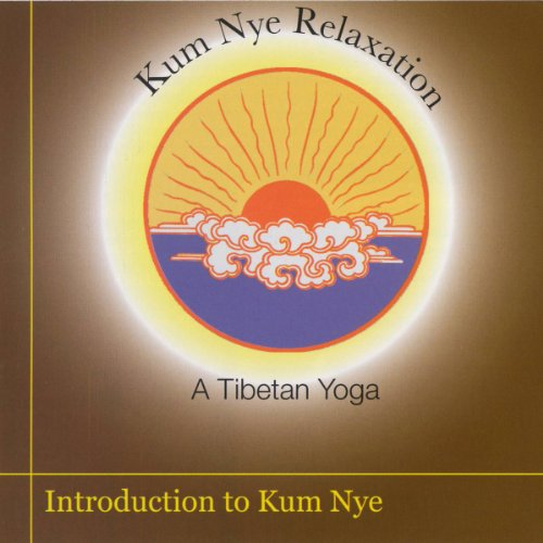 Kum Nye Relaxation: Introduction to Kum Nye Yoga audiobook cover art
