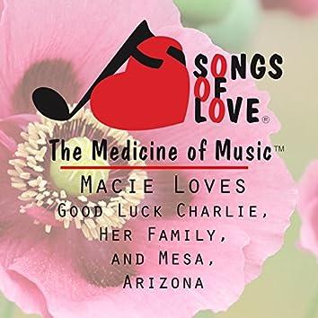 Macie Loves Good Luck Charlie, Her Family, and Mesa, Arizona
