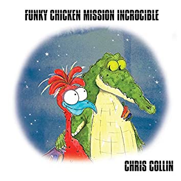 Funky Chicken Mission Incrocible