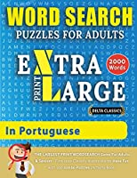 WORD SEARCH PUZZLES EXTRA LARGE PRINT FOR ADULTS IN PORTUGUESE - Delta Classics - The LARGEST PRINT WordSearch Game for Adults And Seniors - Find 2000 Cleverly Hidden Words - Have Fun with 100 Jumbo Puzzles (Activity Book): Learn Portuguese With Word Search Puzzles (Word Searches in Large Print)