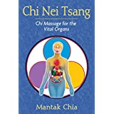 Chi Nei Tsang: Chi Massage for the Vital Organs (English Edition)