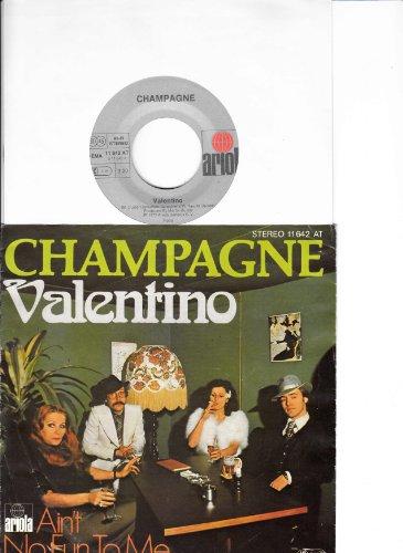 Valentino / Ain`t No Fun To Me / CHAMPAGNE / Bildhülle 1977 / Deutsche Pressung / ariola # 11 642 AT / 7