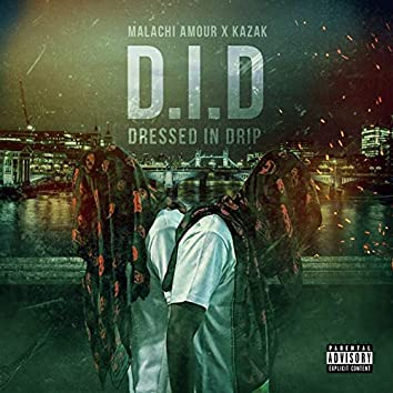 Dressed In Drip (D.I.D.)