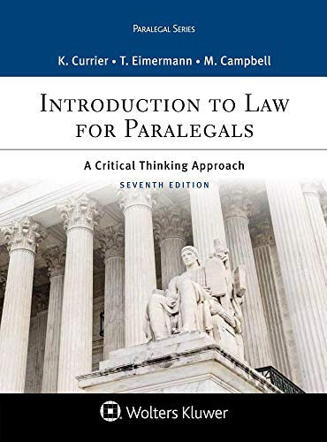 Compare Textbook Prices for Introduction to Law for Paralegals: A Critical Thinking Approach Aspen Paralegal 7 Edition ISBN 9781543807783 by Katherine A. Currier,Thomas E. Eimermann