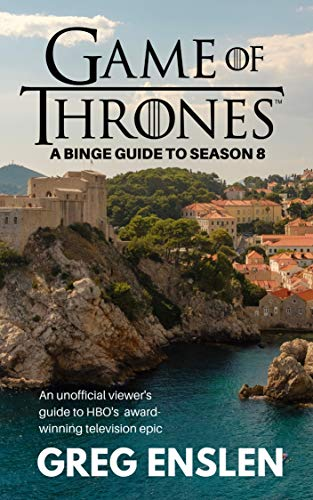 Game of Thrones: A Binge Guide to Season 8 (English Edition)