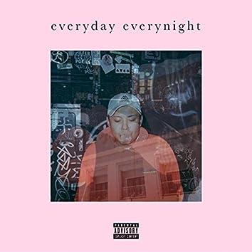 everyday everynight