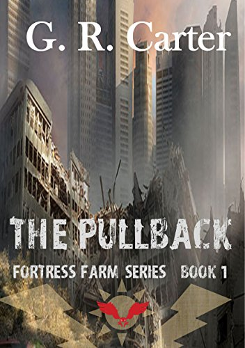 The Pullback: Fortress Farm Volume 1 by [G.R. Carter]
