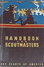 Handbook for Scoutmasters-A Manual of Troop Leadership