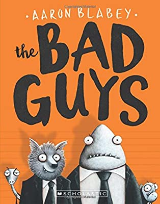 The Bad Guys is a fun fiction book that turns bad on its head.