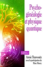 Psychogénéalogie et physique quantique d'Annie Tranvouëz