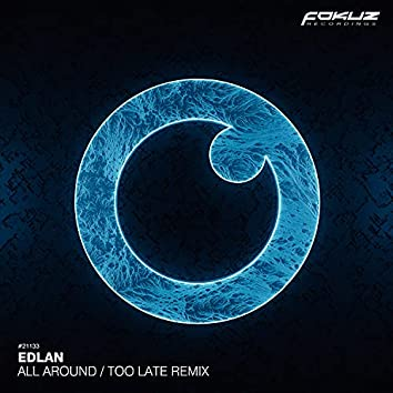 All Around / Too Late Remix