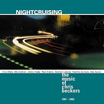 Nightcruising / The Music Of Chris Beckers 1981-2003