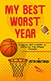 My Best Worst Year: A story for children about sport, friendship and one big challenge! (Kidz2Read Series Book 3)