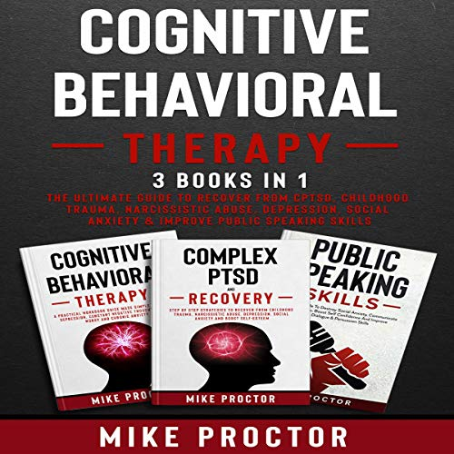 Listen Cognitive Behavioral Therapy: 3 Books in 1: The Ultimate Guide to Recover from CPTSD, Childhood Trau audio book