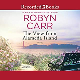 The View from Alameda Island                   By:                                                                                                                                 Robyn Carr                               Narrated by:                                                                                                                                 Therese Plummer                      Length: 9 hrs and 53 mins     369 ratings     Overall 4.6